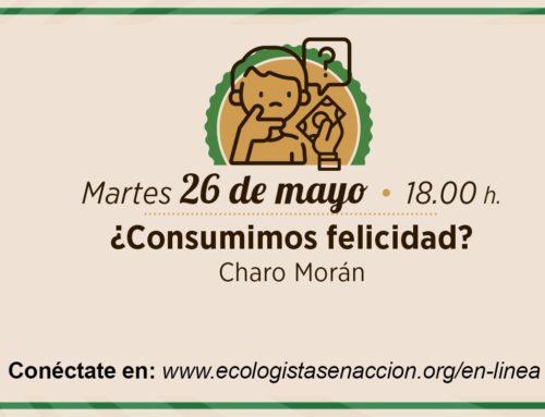 [Ecologistas en Acción] Charla en línea «¿Consumimos felicidad?»