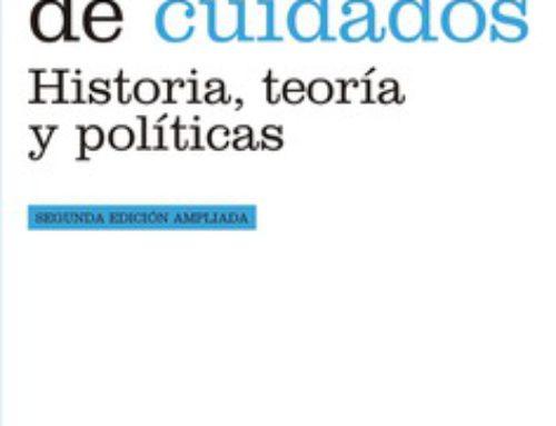 """Segunda edición del libro """"El trabajo de cuidados. Historia, teoría y políticas""""."""