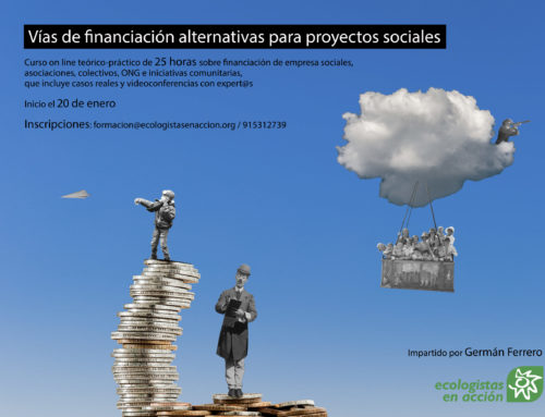 [Ecologistas en Acción] Curso on-line 'Vías de financiación alternativas para proyectos sociales'