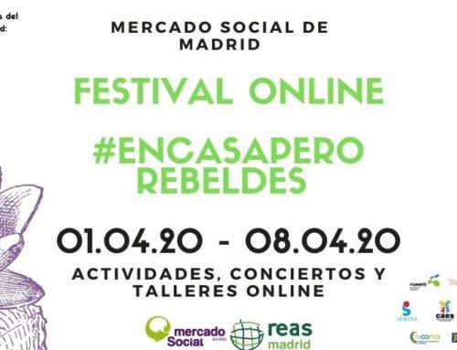 Festival #EnCasaPeroRebeldes. Conciertos, actividades y talleres para una sociedad cooperativa y saludable