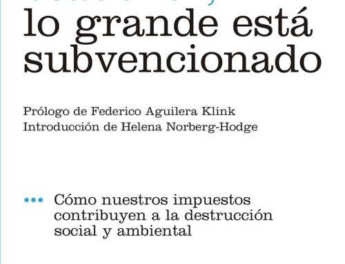 FUHEM Ecosocial publica el libro 'Small is beautiful, lo grande está subvencionado'